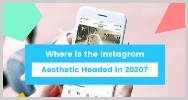 15 tendencias esteticas instagram 2020