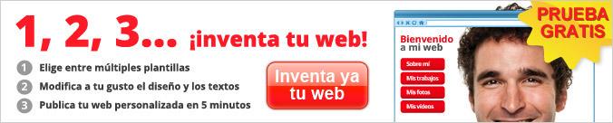 1,2,3... Inventa tu web. Elige entre múltiples plantillas. Modifica a tu gusto el diseño y los textos. Publica tu web personalizada en 5 minutos. Prueba GRATIS