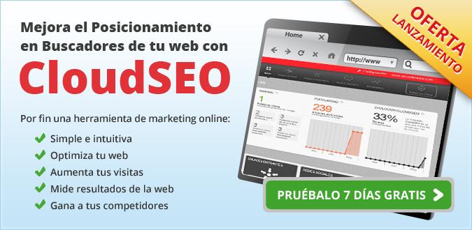 Mejora el Posicionamiento en Buscadores de tu web con CloudSEO. Pruébalo 7 días gratis.