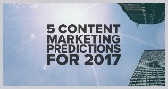 5 content marketing predictions 2017