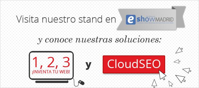 Visista nuestro stand en eshowMadrid y conoce nuestras soluciones 1, 2, 3 ¡inventa tu web! y cloudSEO